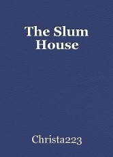 The Slum House