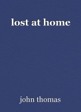 lost at home