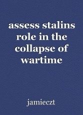 assess stalins role in the collapse of wartime alliance