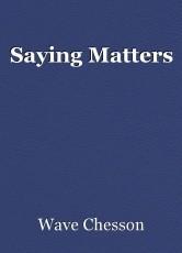 Saying Matters