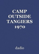 CAMP OUTSIDE TANGIERS 1970