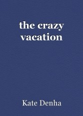 the crazy vacation