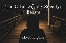 The Otherworldly Society: Beasts