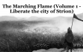 The Marching Flame (Volume 1 - Liberate the city of Strion)