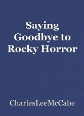 Saying Goodbye to Rocky Horror
