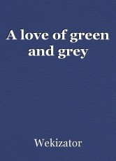 A love of green and grey