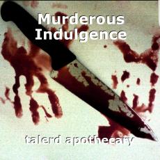 Murderous Indulgence
