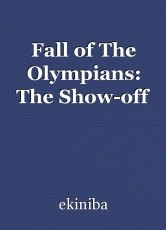 Fall of The Olympians: The Show-off