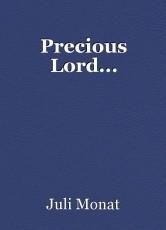 Precious Lord...