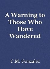 A Warning to Those Who Have Wandered Here