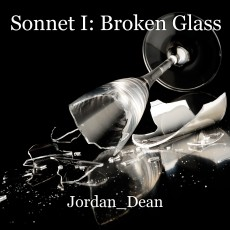 Sonnet I: Broken Glass