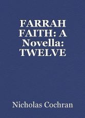 FARRAH FAITH: A Novella: TWELVE