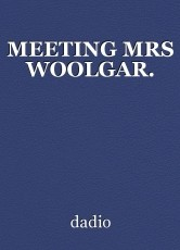 MEETING MRS WOOLGAR.