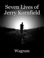 Seven Lives of Jerry Kornfield