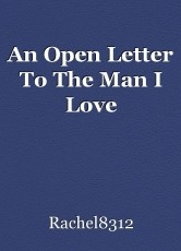 An Open Letter To The Man I Love