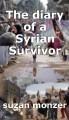 The diary of a Syrian Survivor