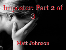 Imposter: Part 2 of 3