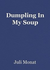 Dumpling In My Soup