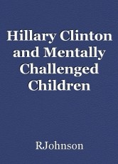 Hillary Clinton and Mentally Challenged Children