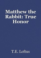 Matthew the Rabbit: True Honor