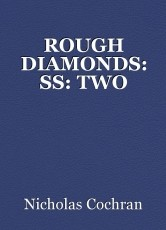 ROUGH DIAMONDS: SS: TWO