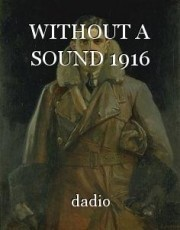 WITHOUT A SOUND 1916