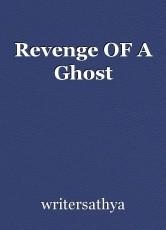 Revenge OF A Ghost