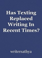 Has Texting Replaced Writing In Recent Times?