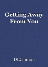 Getting Away From You