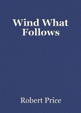 Wind What Follows