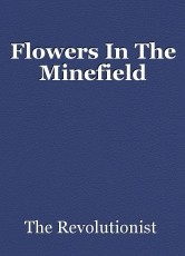 Flowers In The Minefield