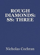 ROUGH DIAMONDS: SS: THREE