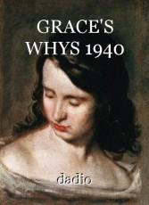 GRACE'S WHYS 1940