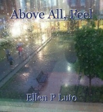 Above All, Feel