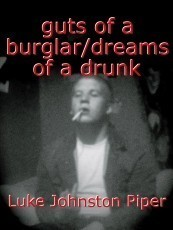 guts of a burglar/dreams of a drunk