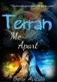 Terran Me Apart