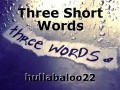 Three Short Words