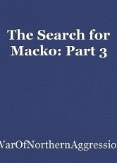 The Search for Macko: Part 3