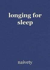 longing for sleep