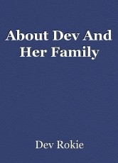 About Dev And Her Family