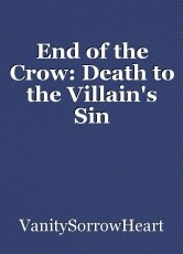 End of the Crow: Death to the Villain's Sin