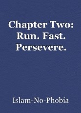 Chapter Two: Run. Fast. Persevere.