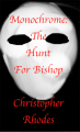Monochrome Vol 1: The Hunt For Bishop