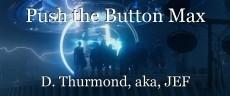 Push the Button Max