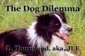 The Dog Dilemma