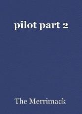 pilot part 2