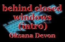 behind closed windows (intro)