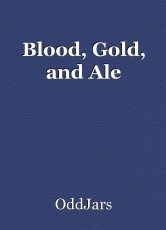 Blood, Gold, and Ale