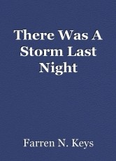 There Was A Storm Last Night