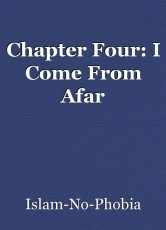 Chapter Four: I Come From Afar